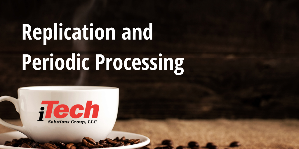 LP_ Replication and Periodic Processing