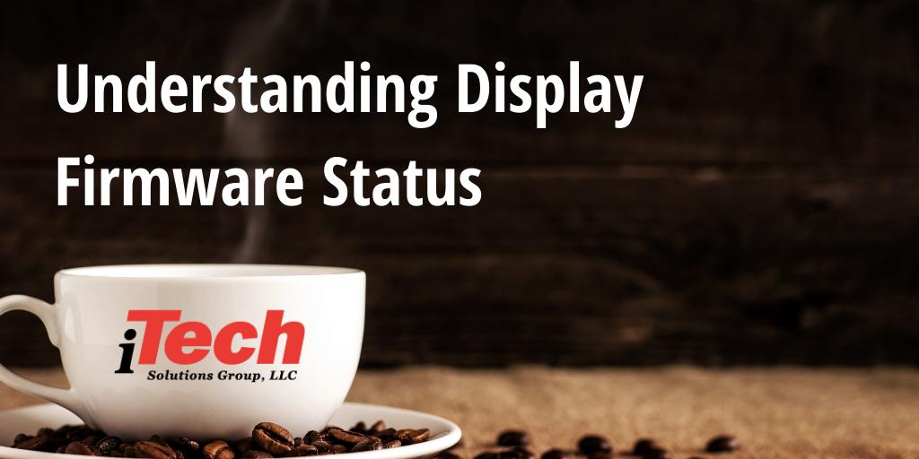 LP_ Understanding Display Firmware Status (1)