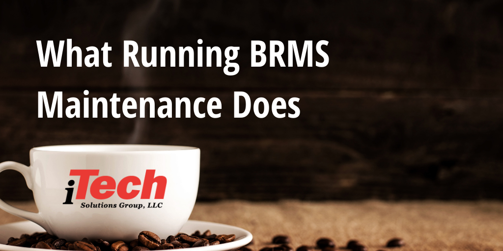 LP_What Running BRMS Maintenance Does-1