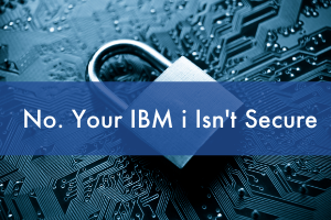 thumbnail_no your IBM i isnt secure