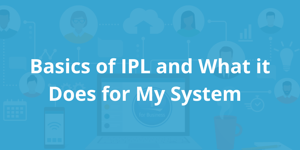 Basics of IPL and What it Does for My System   (2)