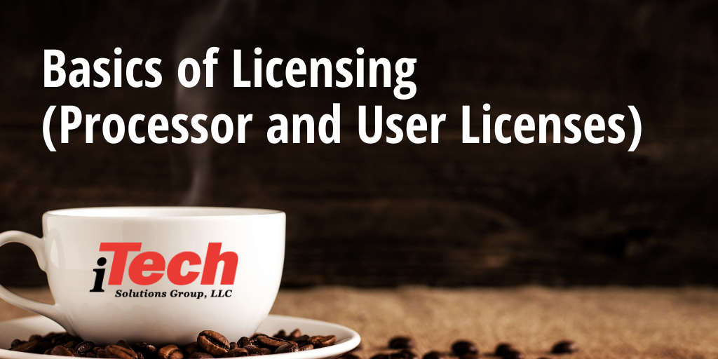 Basics of Licensing (Processor and User Licenses) (1)