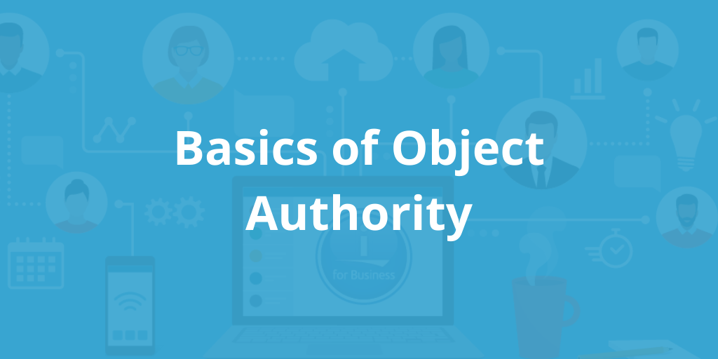 Basics of Object Authority
