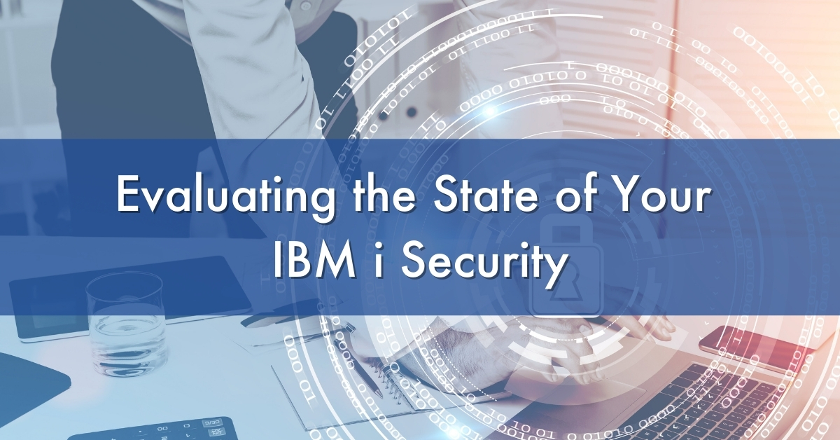 Evaluating the State of your IBM i Security