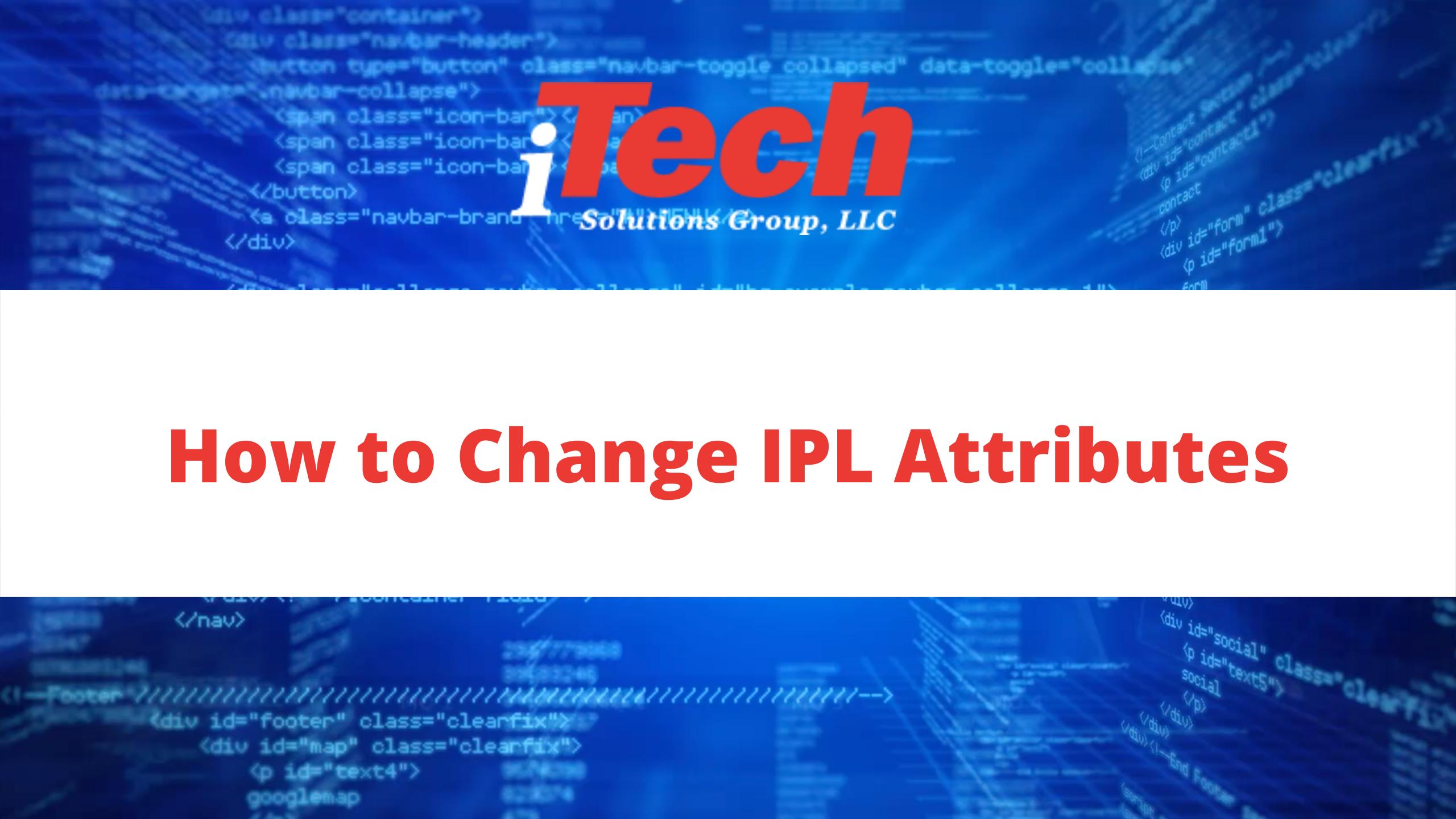Change IPL Attributes