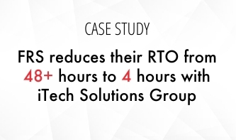 FRS reduces their RTO from 48+ hours to 4 hours with iTech Solutions Group