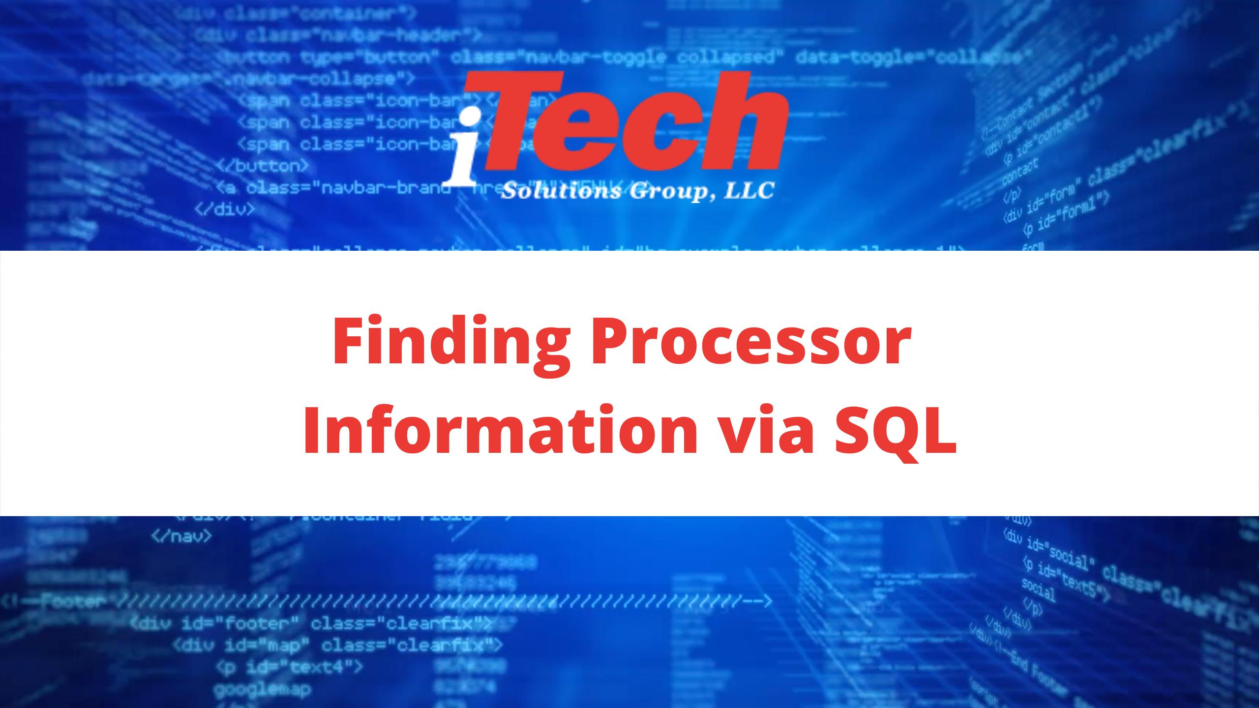 Finding Processor Information via SQL