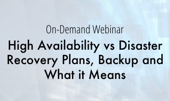 High Availability vs Disaster Recovery Plans, Backup and What it Means