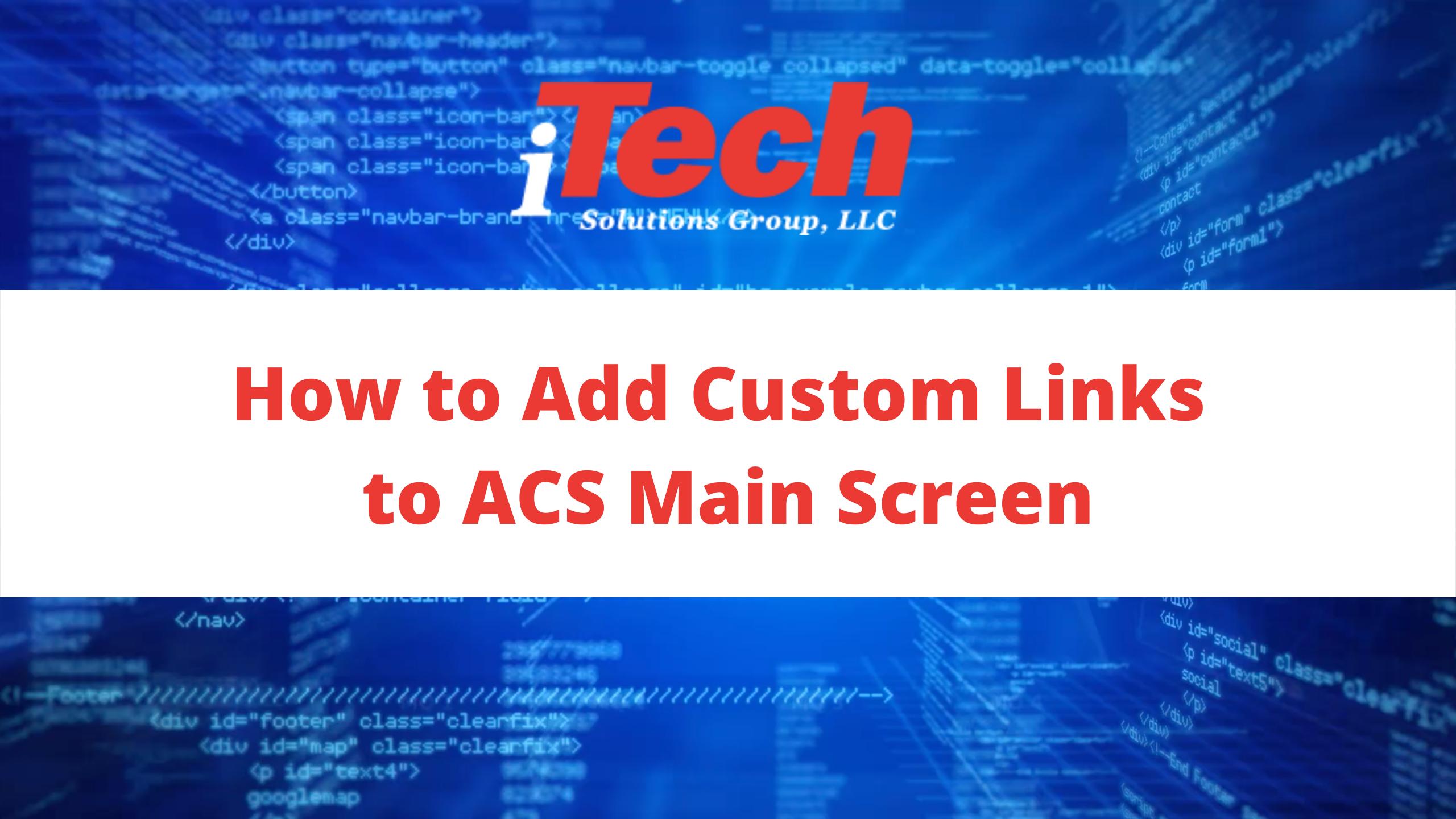How to Add Custom Links to ACS Main Screen