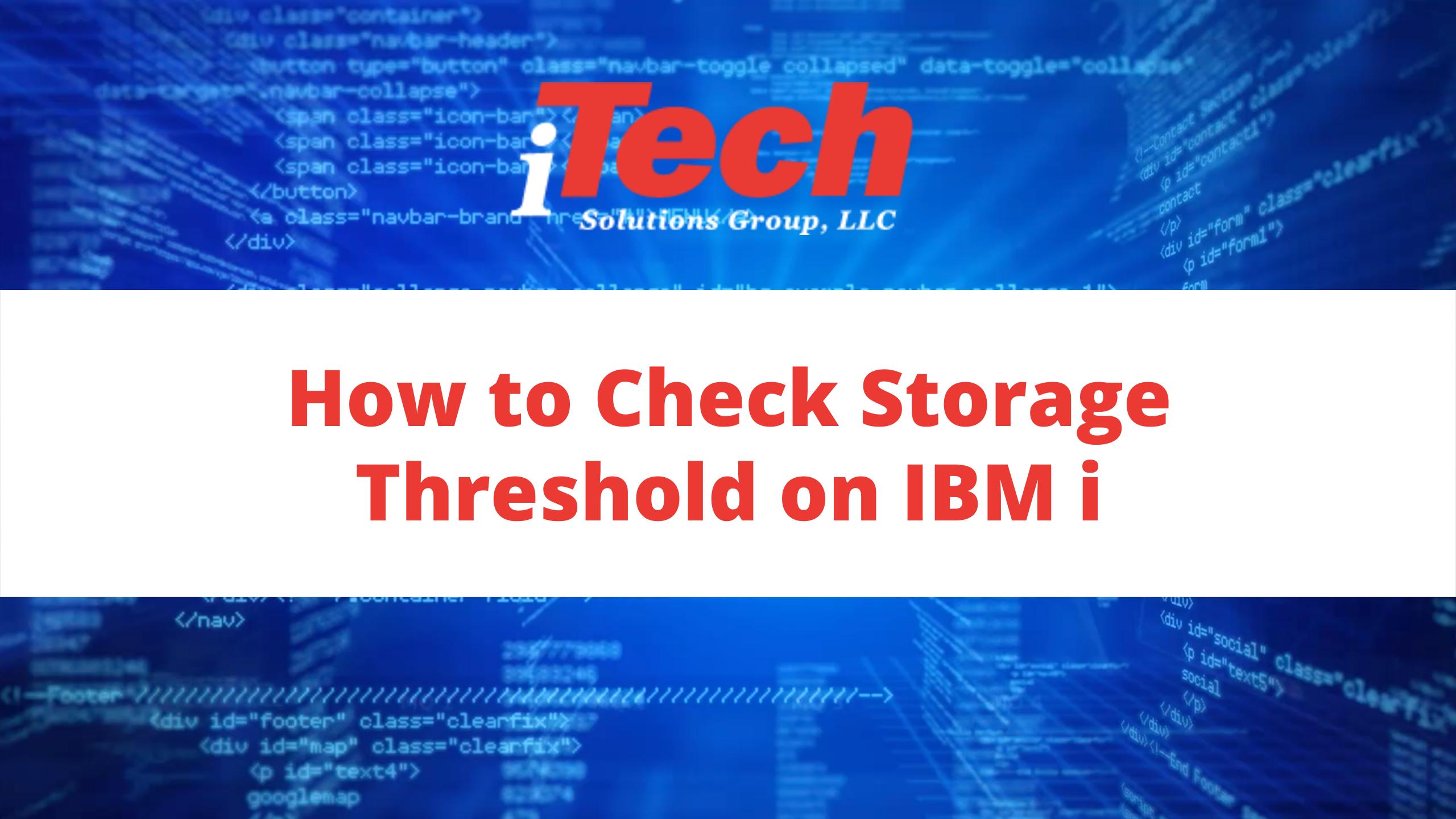 How to Check Storage Threshold on IBM i