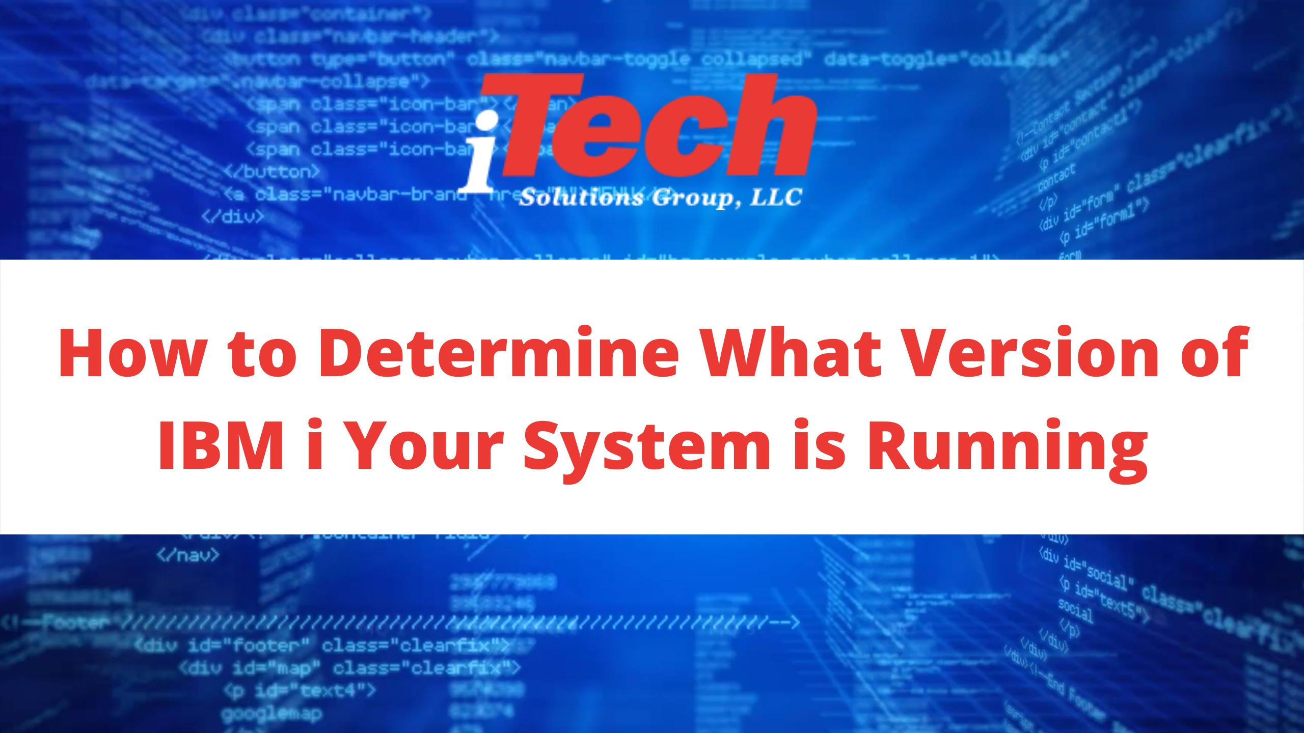 How to Determine What Version of IBM i Your System is Running