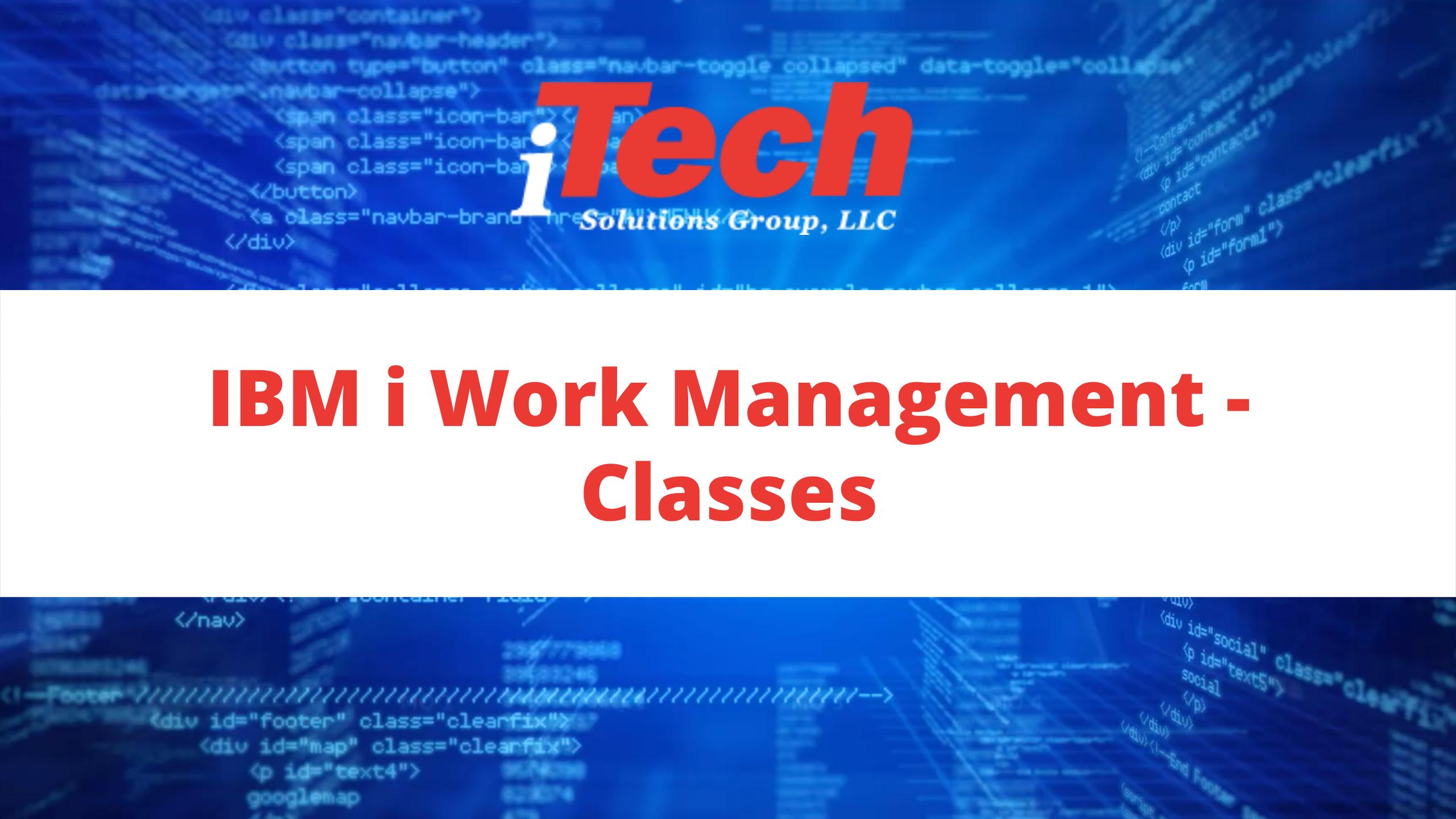 IBM i Work Management - Classes (1)
