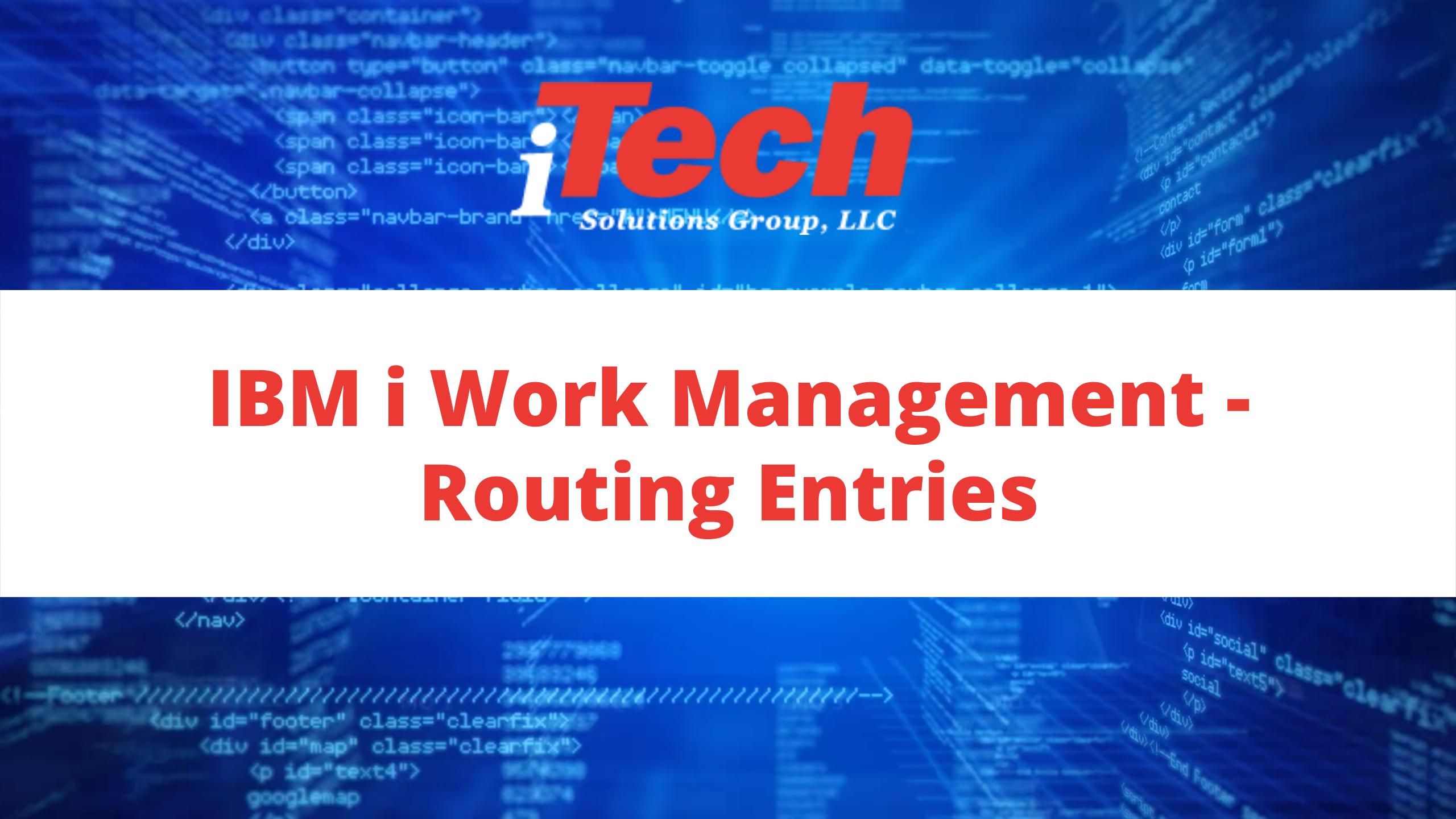 IBM i Work Management - Routing Entries (1)
