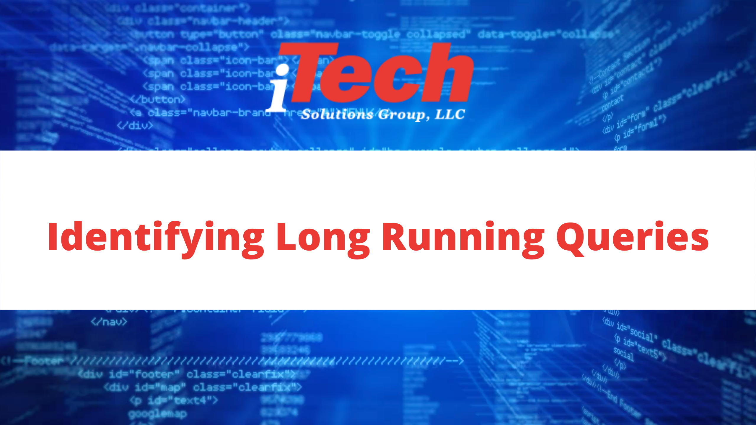 Identifying Long Running Queries