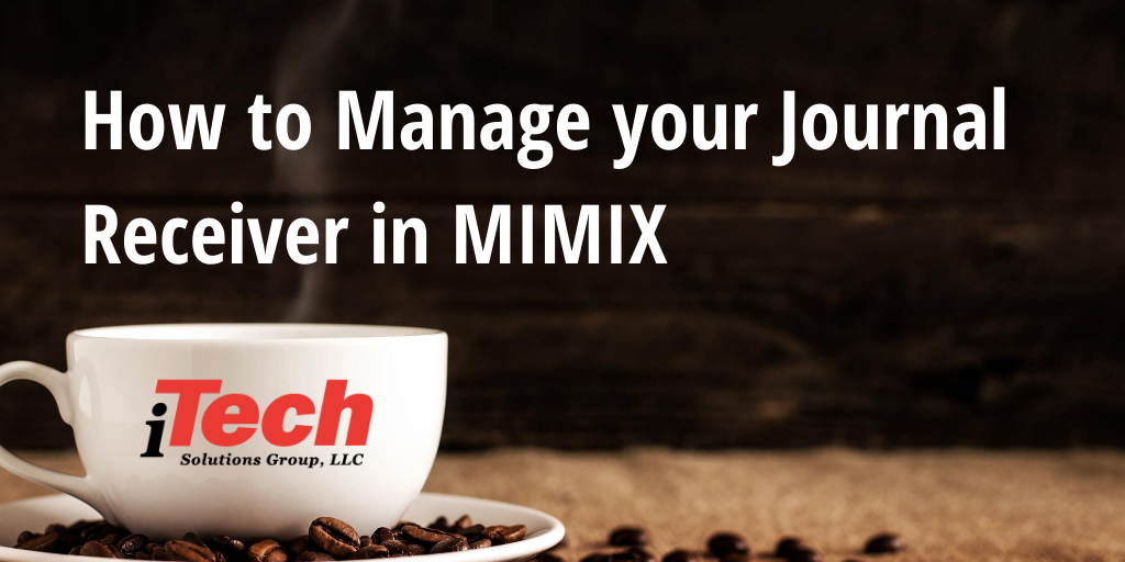 LP How to Manage your Journal Receiver in MIMIX