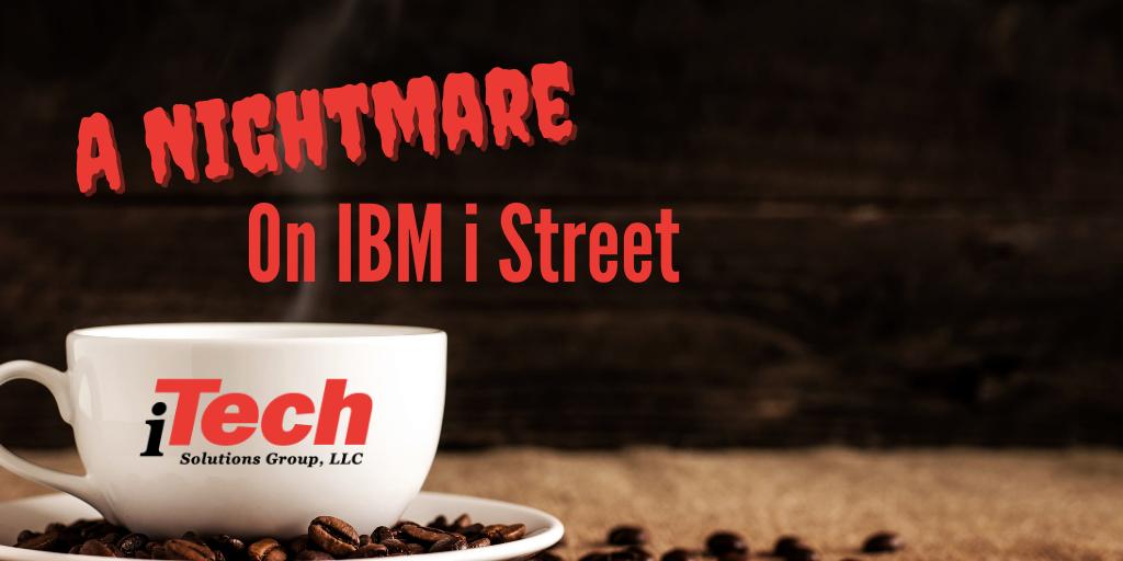 LP Nightmare on IBM i street