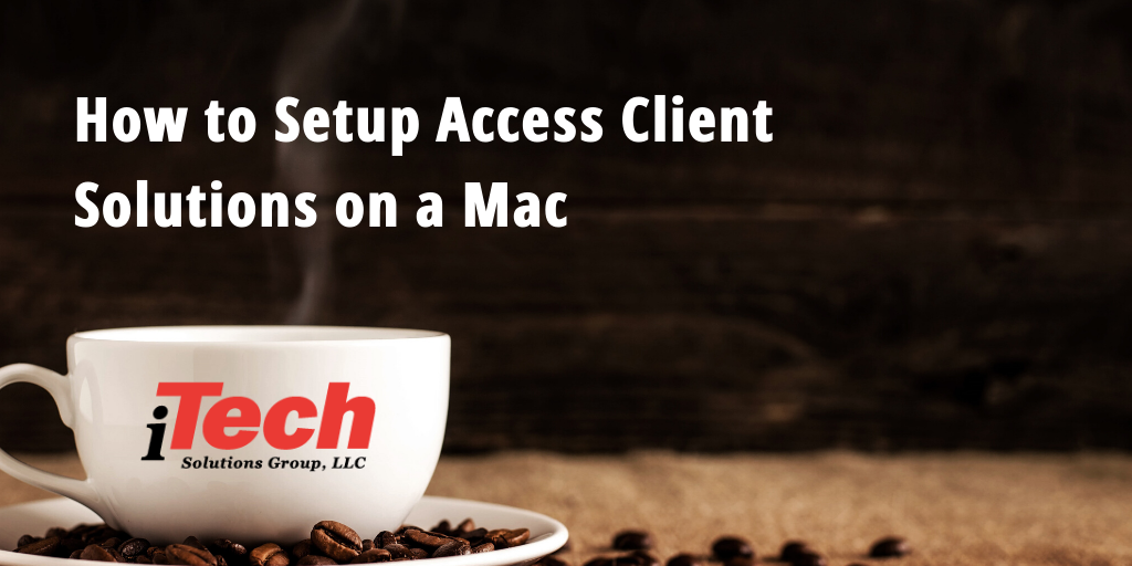 LP_ How to Setup Access Client Solitions on a Mac (1)