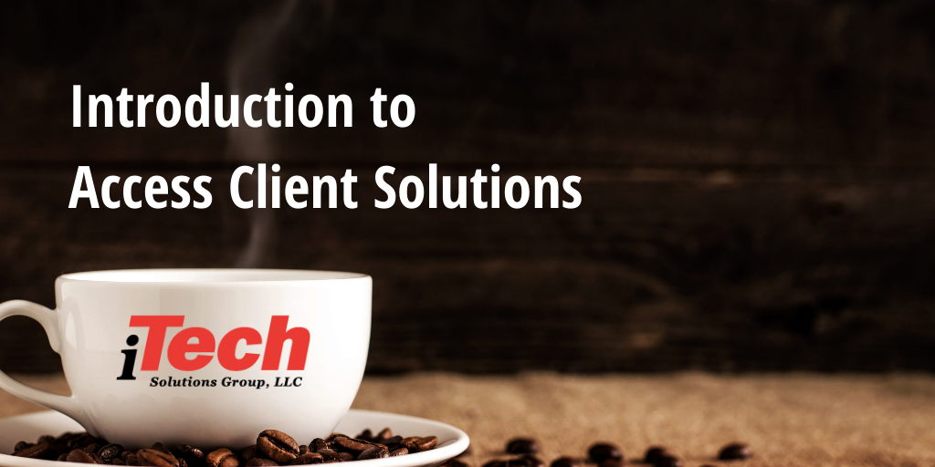 LP_ Introduction to Access. Client Solutions
