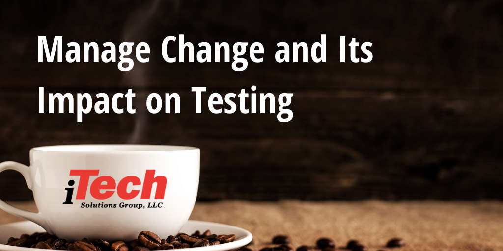 LP_ Manage Change and Its Impact on Testing (1)