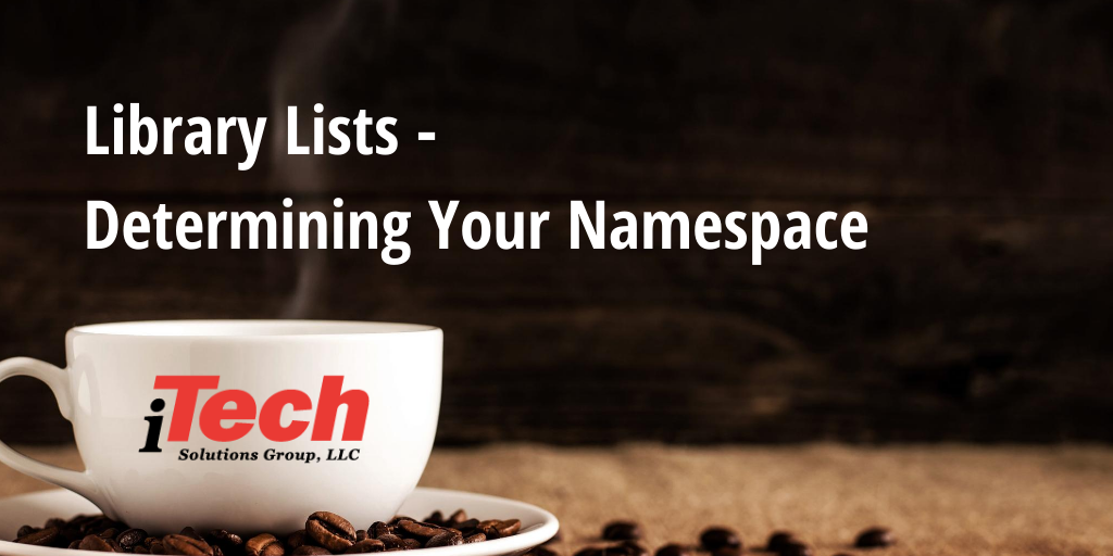 LP_Library Lists - Determining Your Namespace
