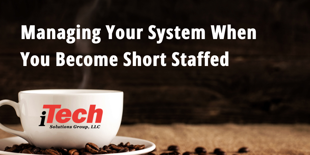 LP_Managing Your System When You Become Short Staffed