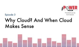 Why Cloud? And When Cloud  Makes Sense-1