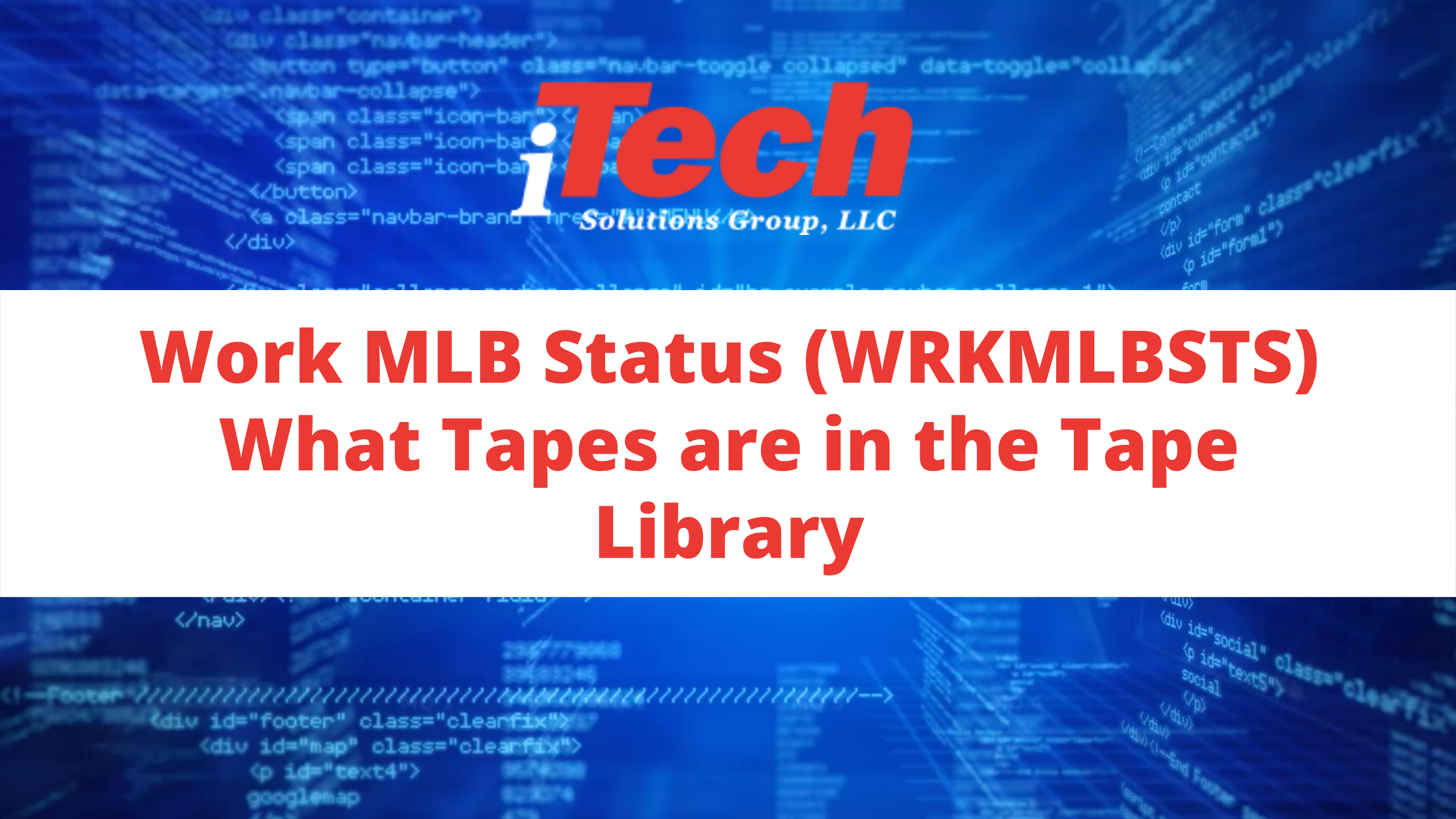 Work MLB Status (WRKMLBSTS) What Tapes are in the Tape Library