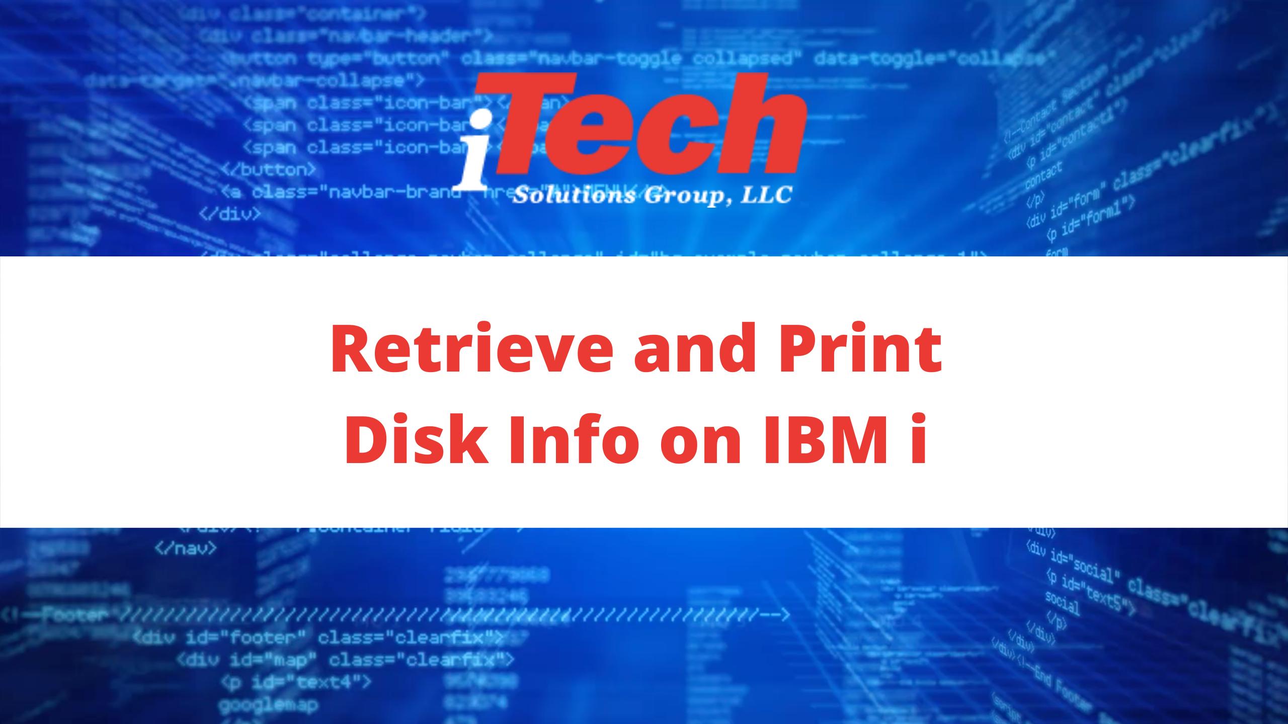 Youtube_ Retrieve and Print Disk Info on IBM i