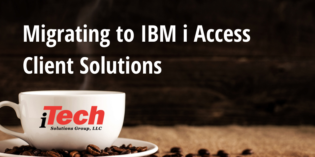 _LP Migrating to IBM i Access Client Solutions